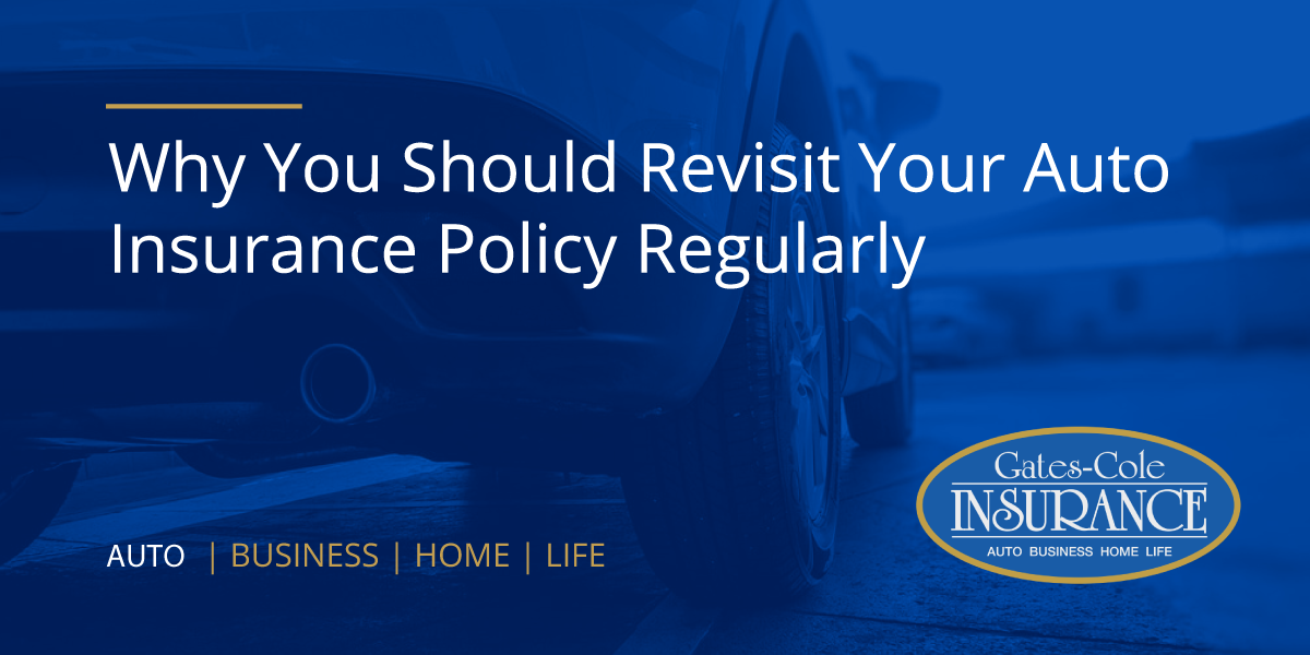 Why You Should Revisit Your Auto Insurance Policy Regularly
