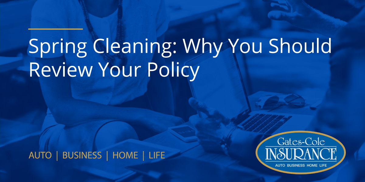 Spring Cleaning: Why You Should Review Your Policy
